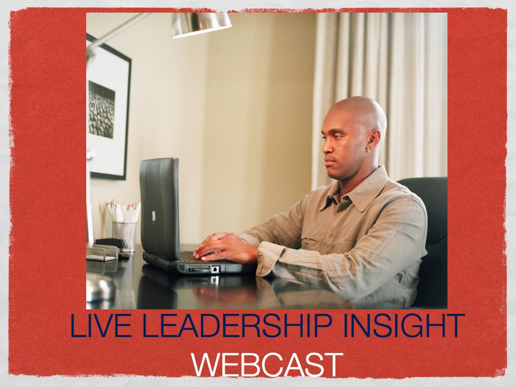 LEADERSHIP INSIGHT webcast