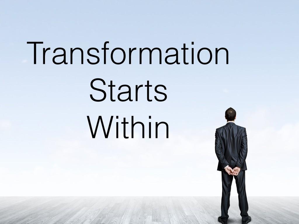 Transformation Starts Within