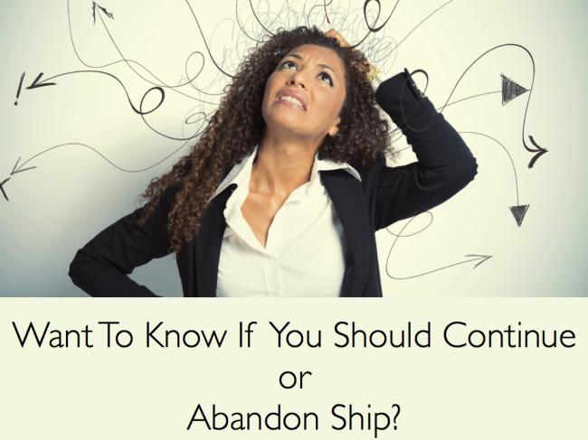 Should You Continue or Abandon Ship copy