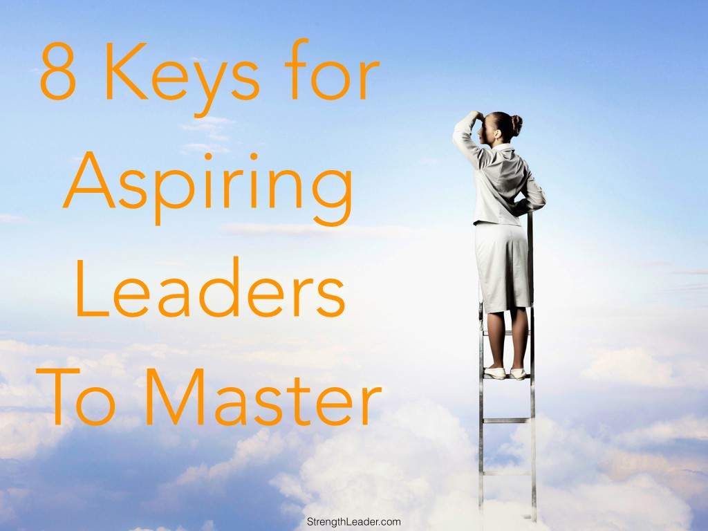 8 keys for aspring leaders to master.001