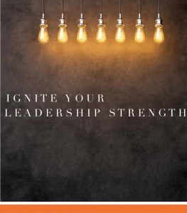 Ignite Your Leadership Strength.