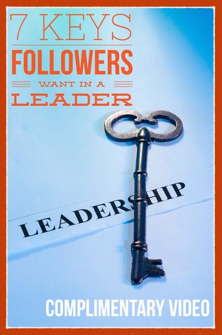 7 Keys Followers Want in a Leader free Video